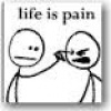 life_is_pain